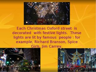 Each Christmas Oxford street is decorated with festive lights. These lights a