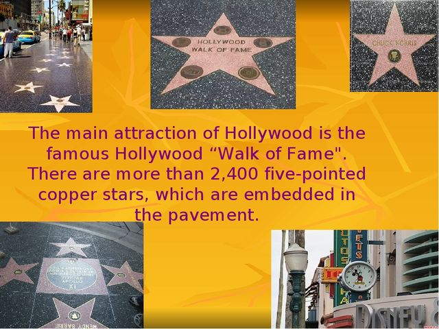 """The main attraction of Hollywood is the famous Hollywood """"Walk of Fame"""". Ther..."""