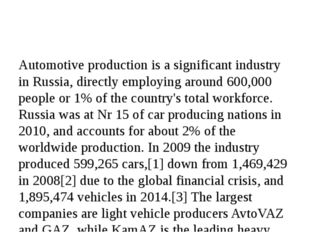 Automotive production is a significant industry in Russia, directly employin
