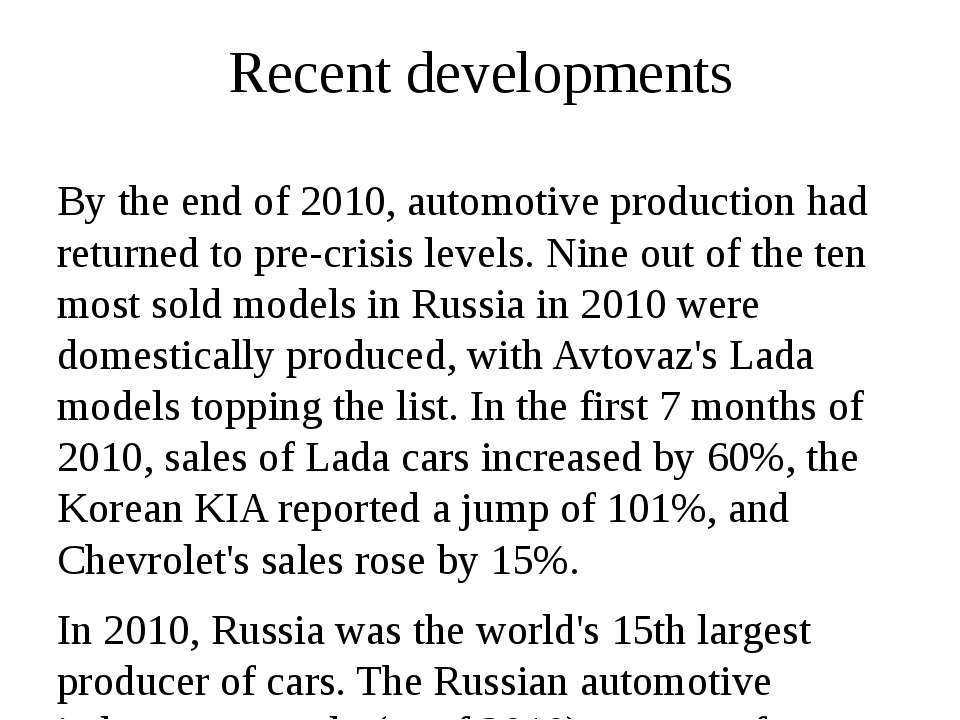 Recent developments By the end of 2010, automotive production had returned to...