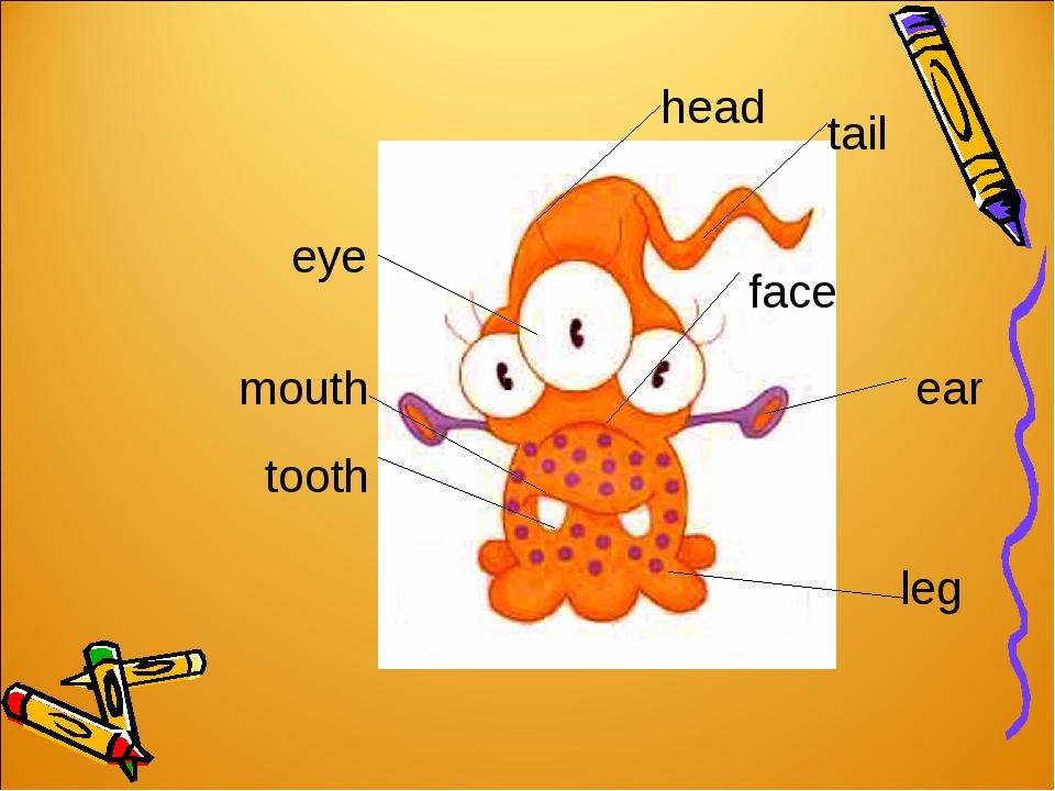 head leg tooth mouth face ear eye tail