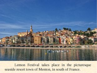 Lemon Festival takes place in the picturesque seaside resort town of Mento