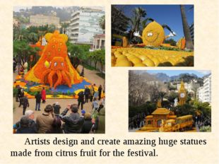Artists design and create amazing huge statues made from citrus fruit for