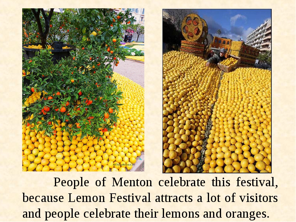 People of Menton celebrate this festival, because Lemon Festival attracts...