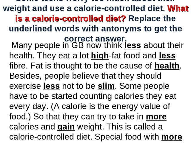 Some teens worry too much about their weight and use a calorie-controlled die...