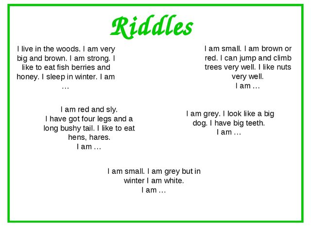 I live in the woods. I am very big and brown. I am strong. I like to eat fish...