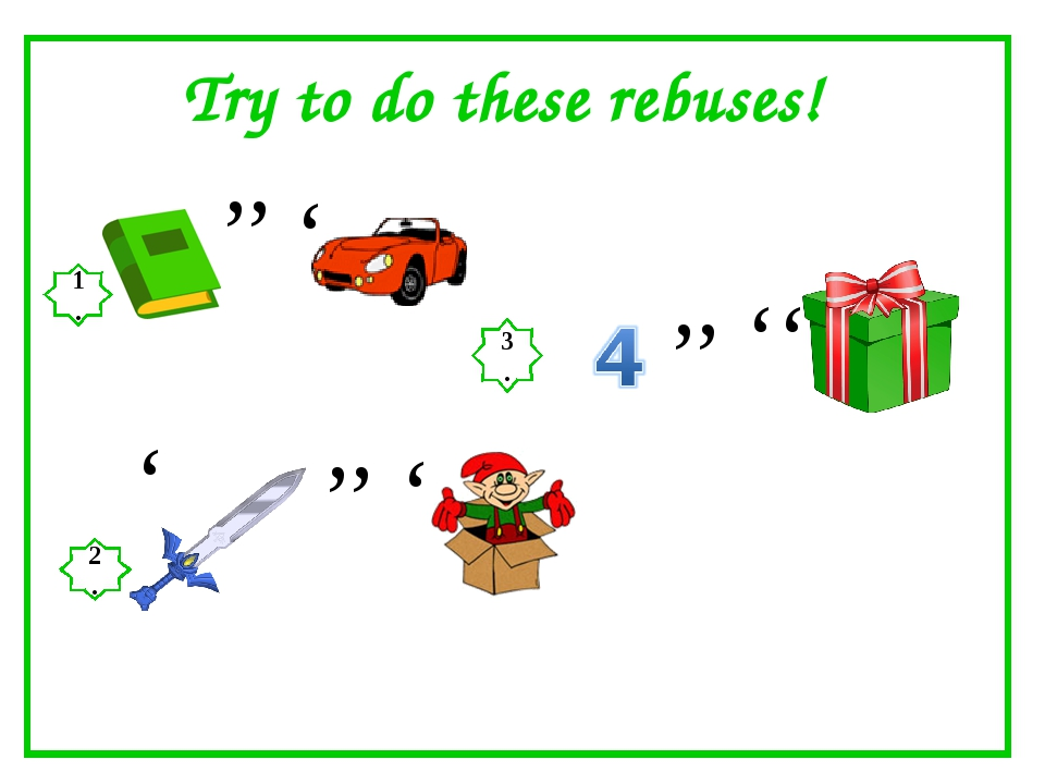 Ку Try to do these rebuses! ,, ' 1. 2. ' ,, ' 3. ,, ''