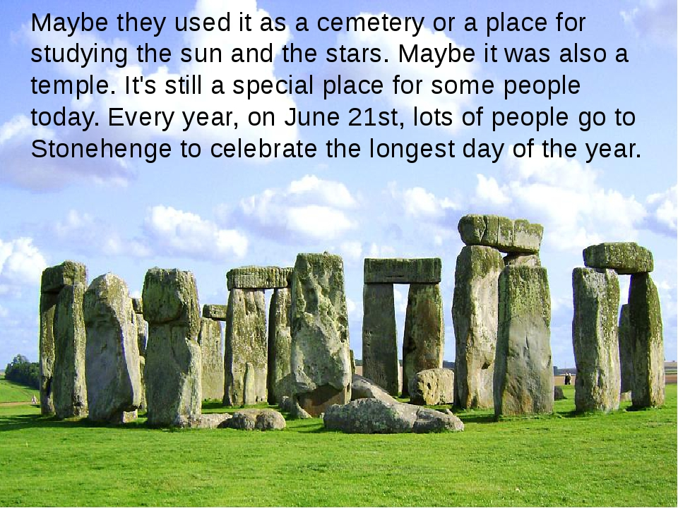 Maybe they used it as a cemetery or a place for studying the sun and the star...
