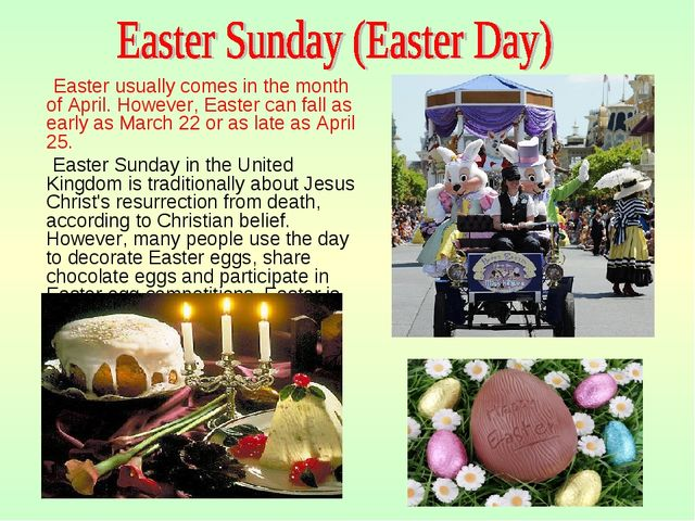 Easter usually comes in the month of April. However, Easter can fall as earl...