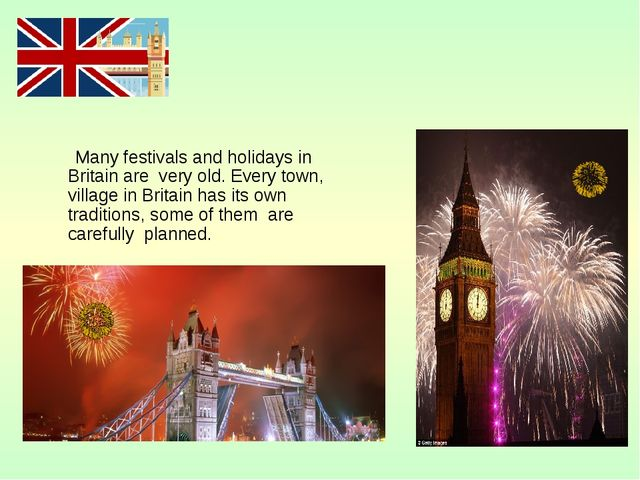 Many festivals and holidays in Britain are very old. Every town, village in...