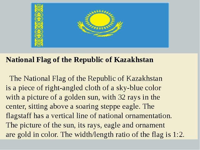 National Flag of the Republic of Kazakhstan The National Flag of the Repub...