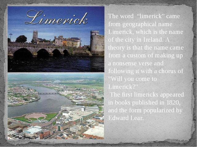 """The word """"limerick"""" came from geographical name Limerick, which is the name o..."""