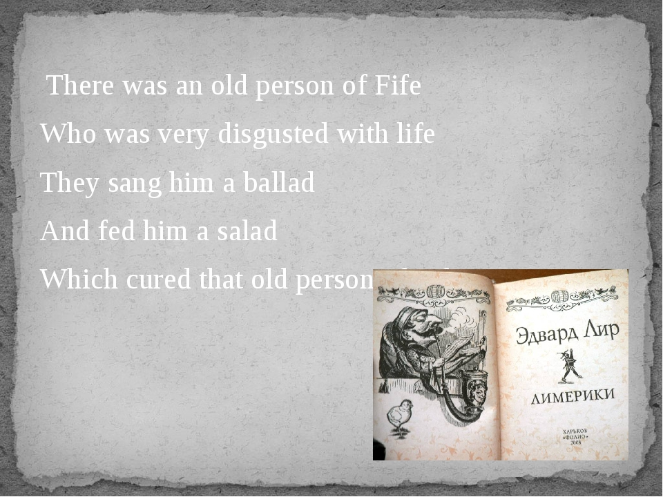There was an old person of Fife Who was very disgusted with life They sang h...