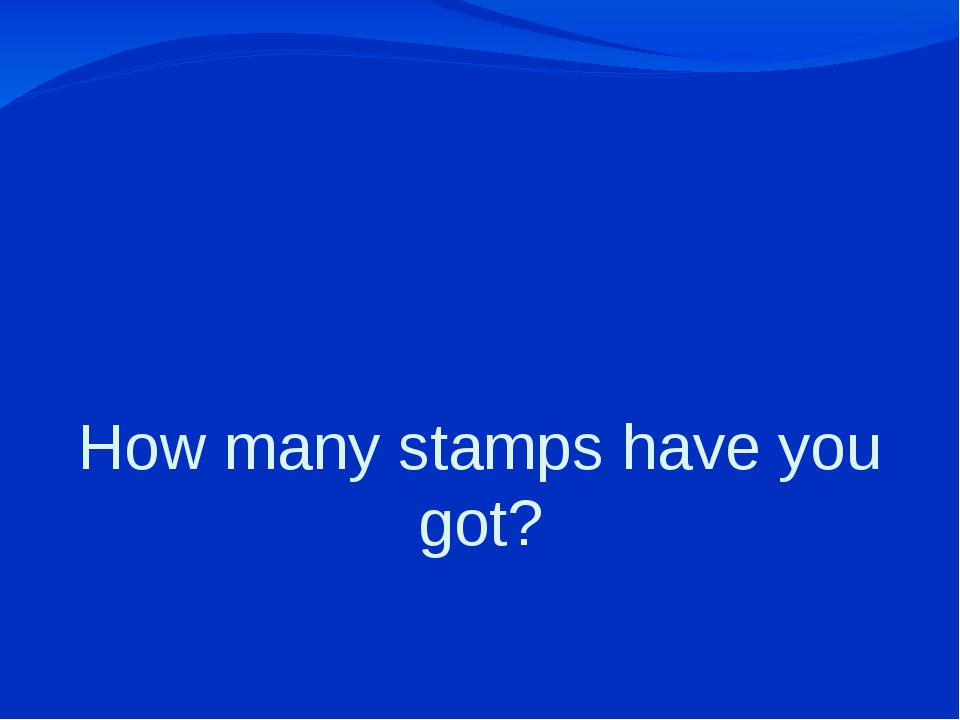 How many stamps have you got?