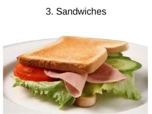 3. Sandwiches