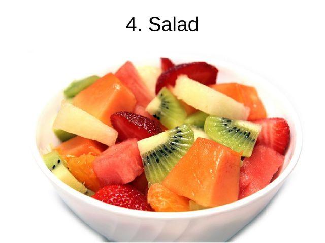 4. Salad