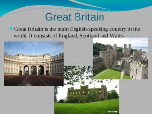 Great Britain Great Britain is the main English-speaking country in the world