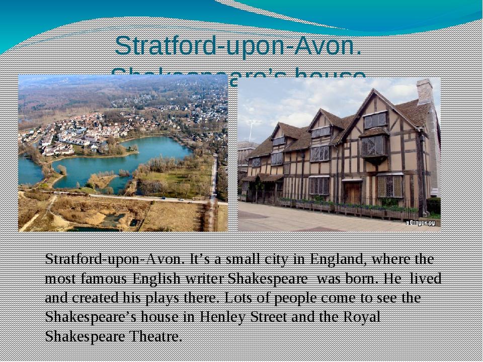 Stratford-upon-Avon. Shakespeare's house Stratford-upon-Avon. It's a small ci...
