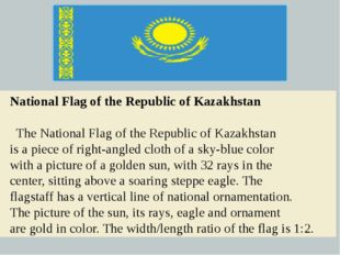 National Flag of the Republic of Kazakhstan  The National Flag of the Repub