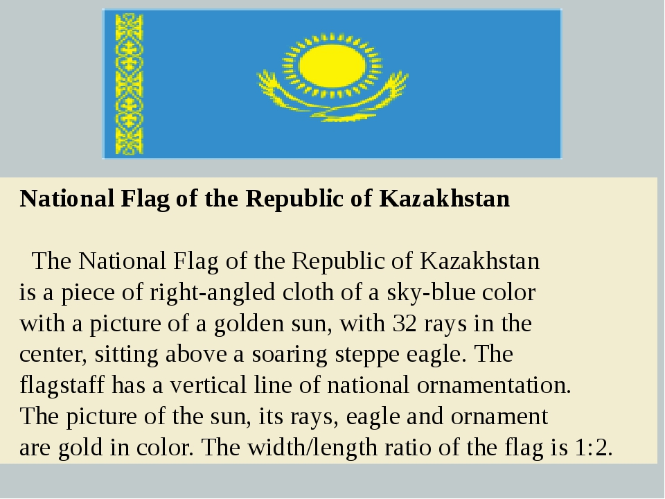 National Flag of the Republic of Kazakhstan  The National Flag of the Repub...