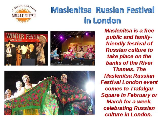 Maslenitsa is afree public and family-friendly festival of Russian culture t...