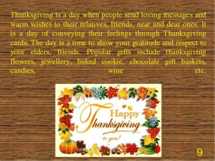 Thanksgiving is a day when people send loving messages and warm wishes to th