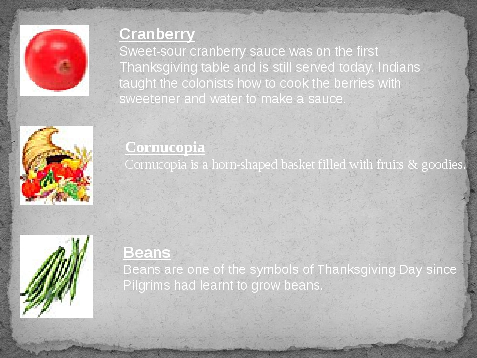 Beans Beans are one of the symbols of Thanksgiving Day since Pilgrims had lea...