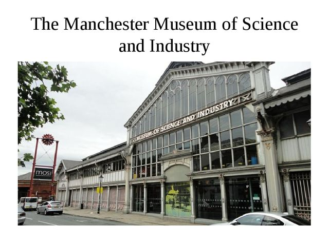 The Manchester Museum of Science and Industry
