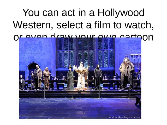 You can act in a Hollywood Western, select a film to watch, or even draw your...