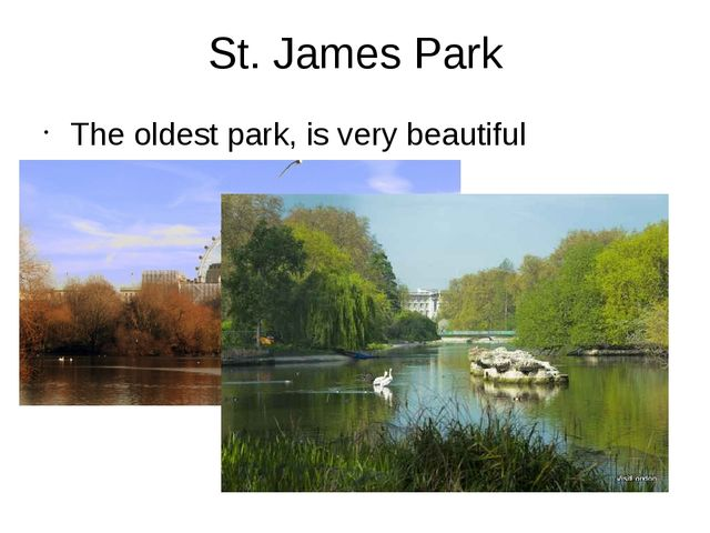 St. James Park The oldest park, is very beautiful