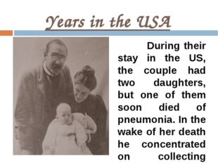 Years in the USA During their stay in the US, the couple had two daughters, b