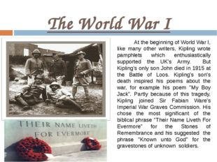 The World War I At the beginning of World War I, like many other writers, Kip