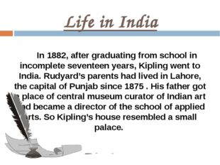 Life in India In 1882, after graduating from school in incomplete seventeen y