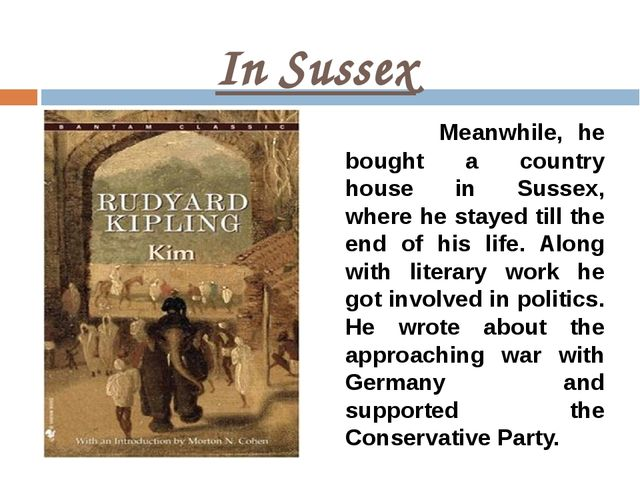 In Sussex Meanwhile, he bought a country house in Sussex, where he stayed til...