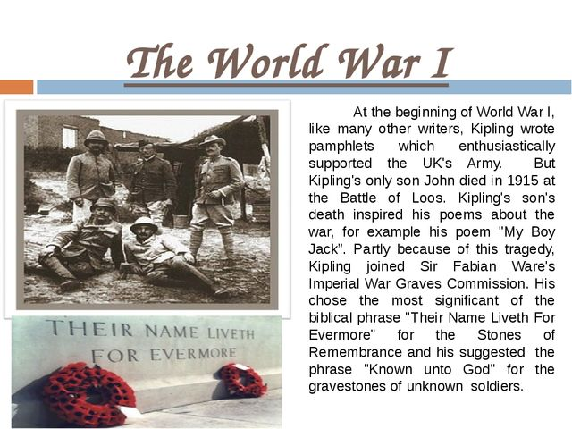 The World War I At the beginning of World War I, like many other writers, Kip...