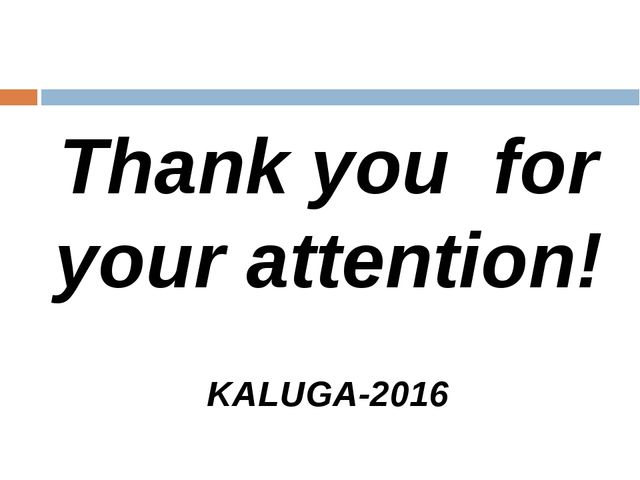 Thank you for your attention! KALUGA-2016