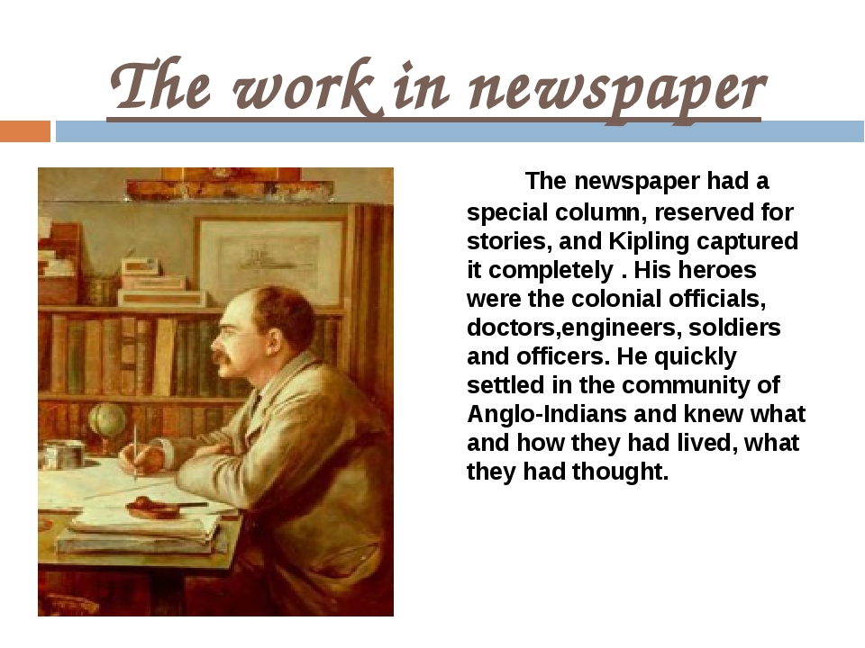 The work in newspaper The newspaper had a special column, reserved for storie...