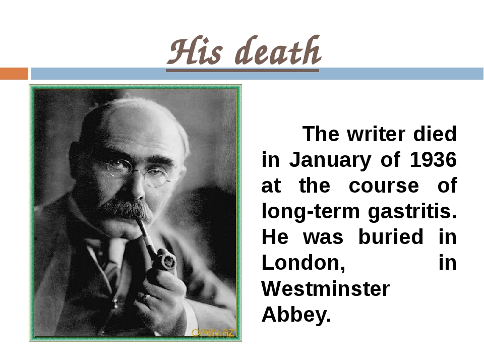 His death The writer died in January of 1936 at the course of long-term gastr...