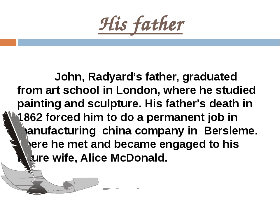 His father John, Radyard's father, graduated from art school in London, where...