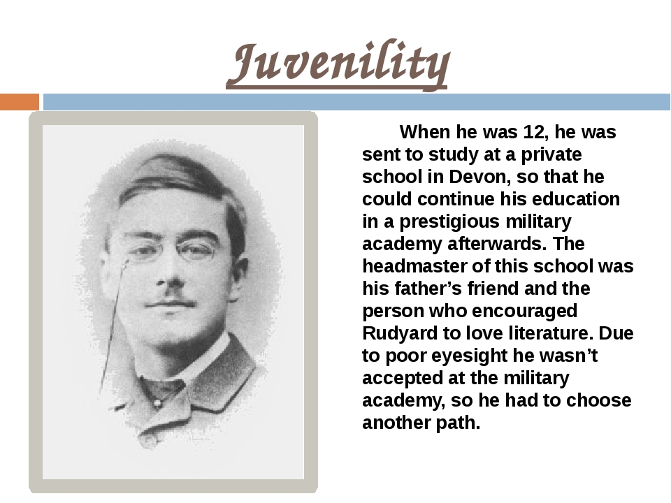 Juvenility When he was 12, he was sent to study at a private school in Devon,...