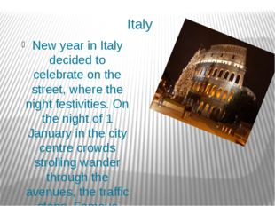 Italy New year in Italy decided to celebrate on the street, where the night f