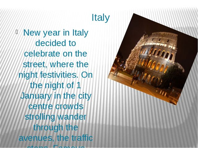 Italy New year in Italy decided to celebrate on the street, where the night f...
