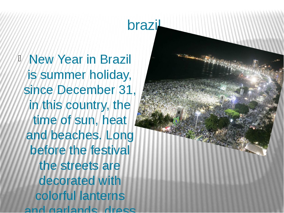 brazil New Year in Brazil is summer holiday, since December 31, in this count...