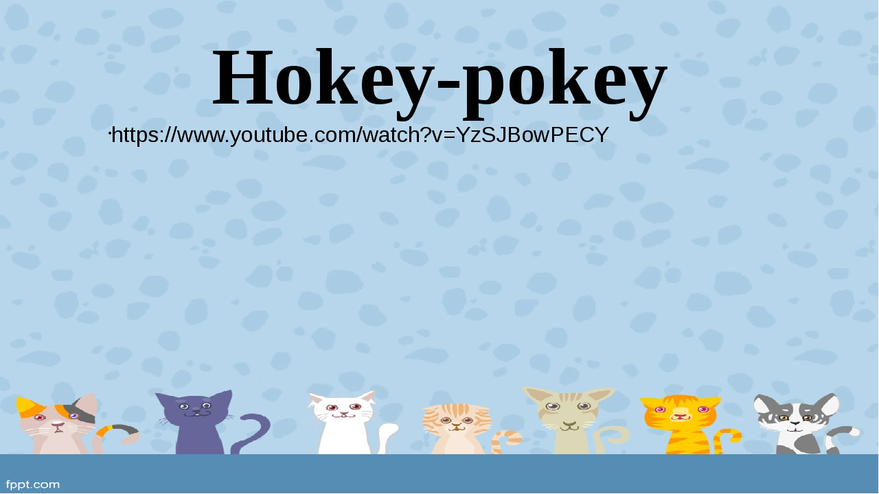 Hokey-pokey https://www.youtube.com/watch?v=YzSJBowPECY
