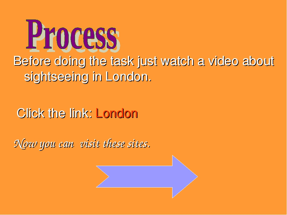 Before doing the task just watch a video about sightseeing in London. Click t...