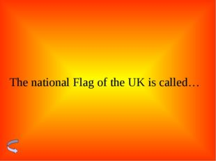 The national Flag of the UK is called…