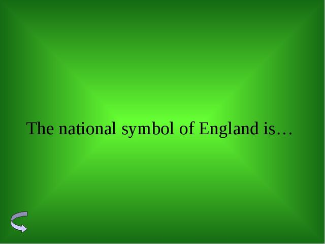 The national symbol of England is…