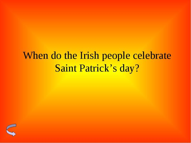 When do the Irish people celebrate Saint Patrick's day?