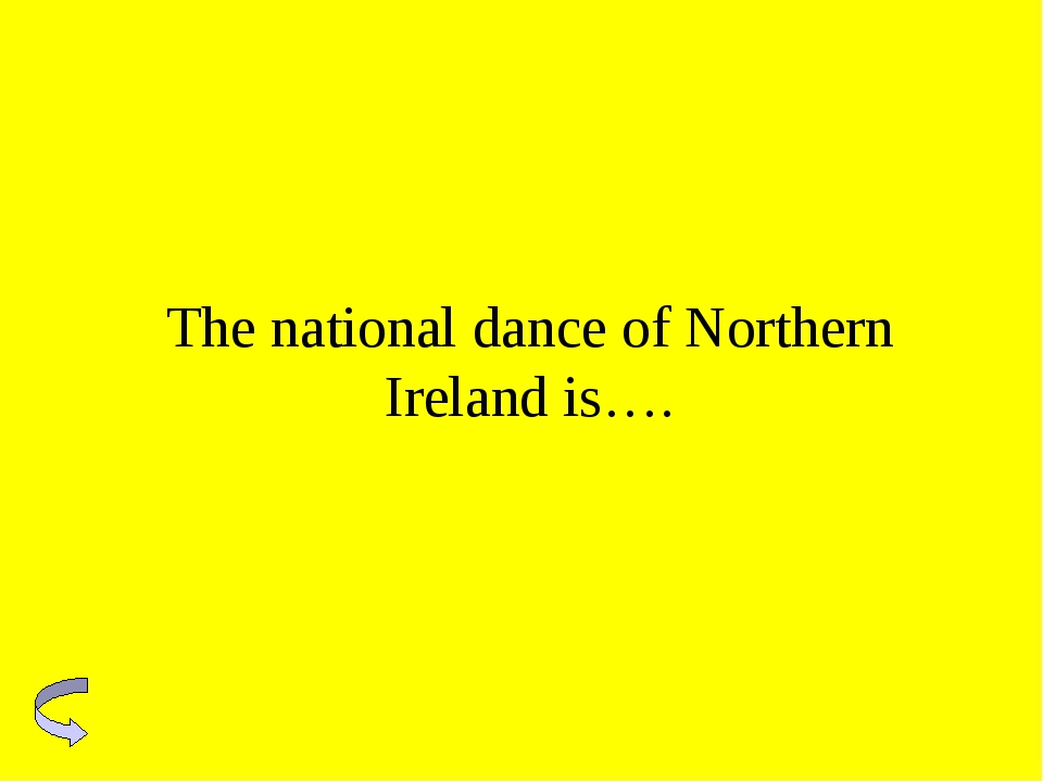 The national dance of Northern Ireland is….
