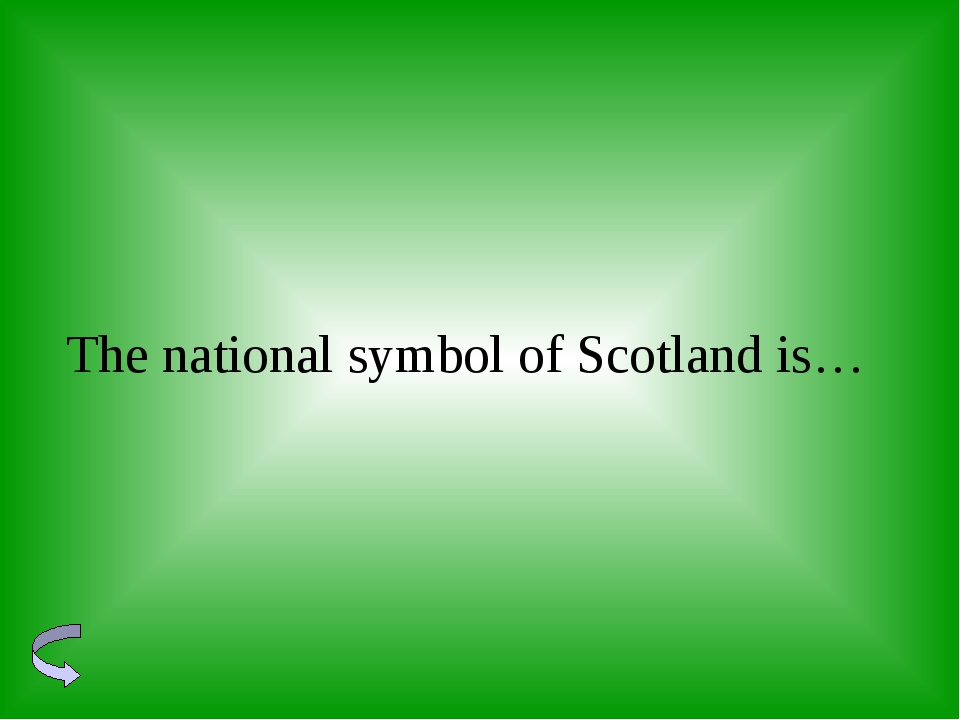 The national symbol of Scotland is…